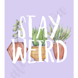 """Stay Weird"" digital art custom made for a client."
